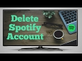 How to delete a Spotify account by pc or Android.