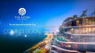 The Aston Luxury Residence Nha Trang - Coming Soon ... DKR: 0909.478.225