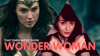 WONDER WOMAN REVIEW: That Darn Movie Show!