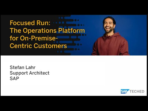Focused Run: The Operations Platform For On-Premise-Centric Customers, SAP TechEd Lecture