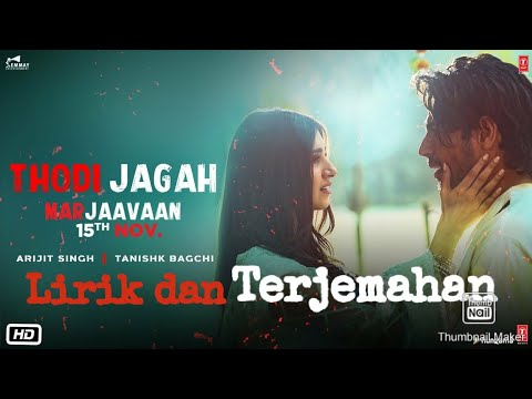 thodi-jagah---arijit-singh-||-full-video-lirik-dan-terjemahan-indonesia-hd