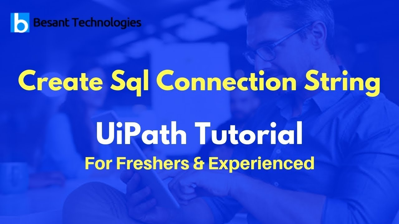 Create Sql Connection String | UiPath Tutorial For Beginners