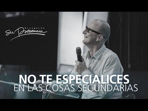 No te especialices en las cosas secundarias - Andrés Corson - 18 Noviembre 2015