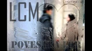 LCM - Povestea lor [MixTape-1]