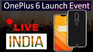 🔴 OnePlus 6 Live Launch Event INDIA