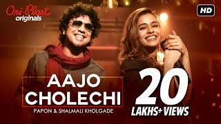 Aajo Cholechi Papon And Shalmali Kholgade Mp3 Song Download
