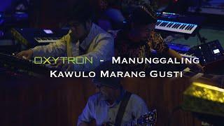 Download Mp3 Manunggaling Kawulo Marang Gusti - Oxytron Live Studio Session