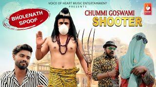 Chummi Goswami Shooter   Haryanvi Video 2020   Bholenath Spoof   Anuj Ramgarhiya , Akash Sharma