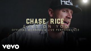 "Chase Rice - ""Eyes On You"" Official Performance & Meaning 
