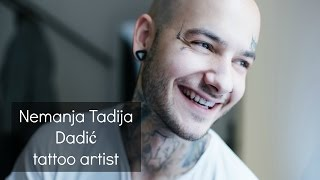BEZ PREDRASUDA - Nemanja Tadija Dadić, tattoo artist