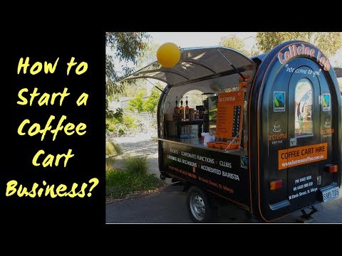 How To Start A Coffee Cart Business?