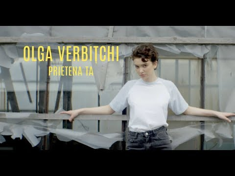 Olga Verbitchi-Prietena ta(lyrics-versuri)