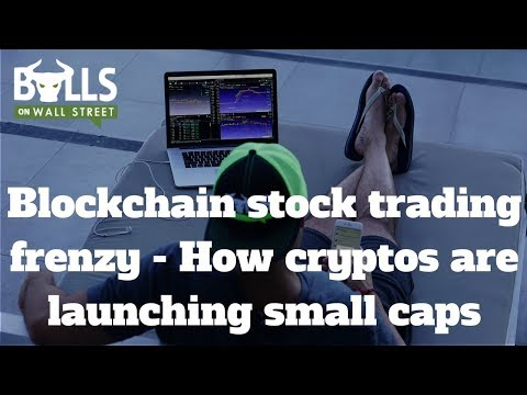 Blockchain Stock Frenzy - How Cryptos are Launching Small Caps