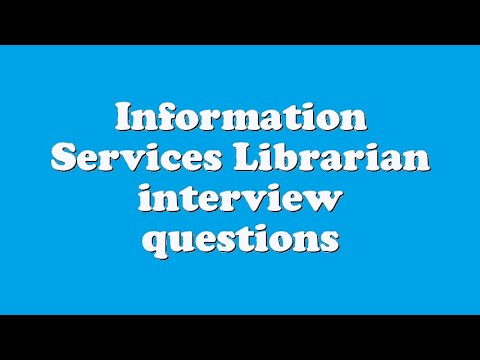 Information Services Librarian interview questions