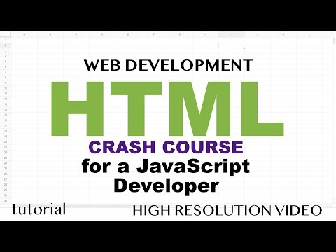 HTML Tutorial - HTML5 Crash Course For A JavaScript Developer - Part 1