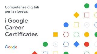 Competenze digitali per la ripresa: i Google Career Certificates