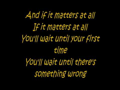 kids in glass houses - matters at all lyrics