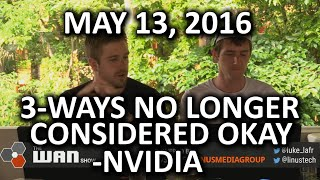 The WAN Show - The Death of 3-way SLI?? & VR Medicine - May 13, 2016