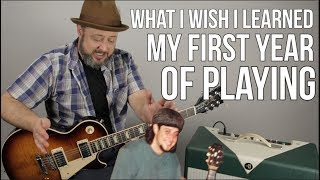 What I Wish I Learned My First Year of Playing Guitar (but didn't)