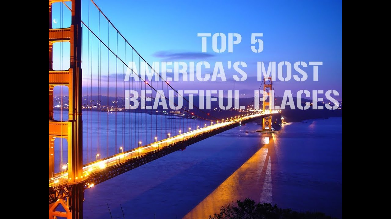 American place photos images Most beautiful cities in the us