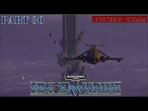 Flight To The Spire Brothers Grimm: Space Marine Part 30