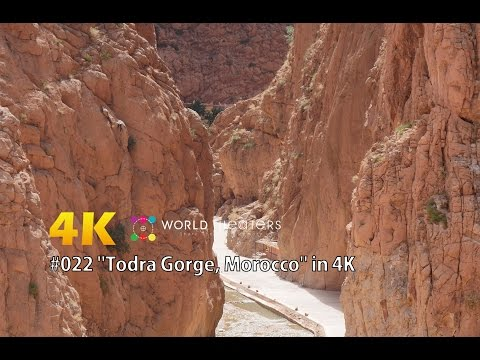 "#022 ""Todra Gorge, Morocco"" in 4K (モロッコ・トドラ渓谷) 世界一周6カ国目"