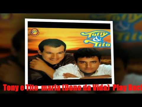 TONY E TITO-Maria (Dono da Vida) PLAY BACK