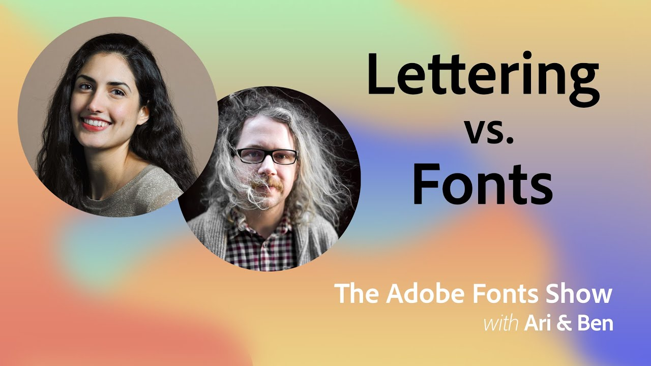The Adobe Fonts Show: Lettering vs. Fonts - 1 of 1