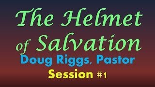 The Helmet of Salvation - Session #1