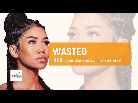 "[FREE] Jhene Aiko x Kehlani x H.E.R type beat ""Wasted"" / Soulful Hip Hop R&B  Instrume"