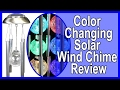 Color Changing Solar Wind Chime Review