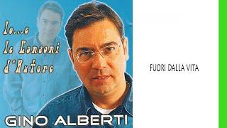 Gino Alberti - Fuori dalla vita