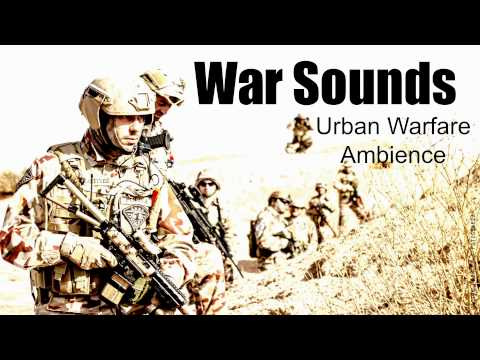 War Sounds - Urban Warfare Ambience -  As real as it gets!