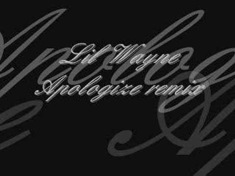 Lil Wayne Apologize Remix Youtube