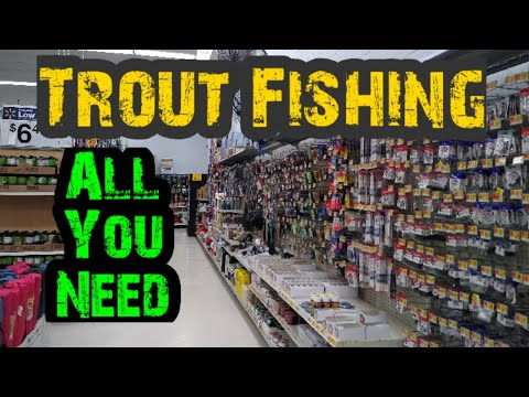 Budget Trout Fishing | Walmart Bait & Tackle List | 2020