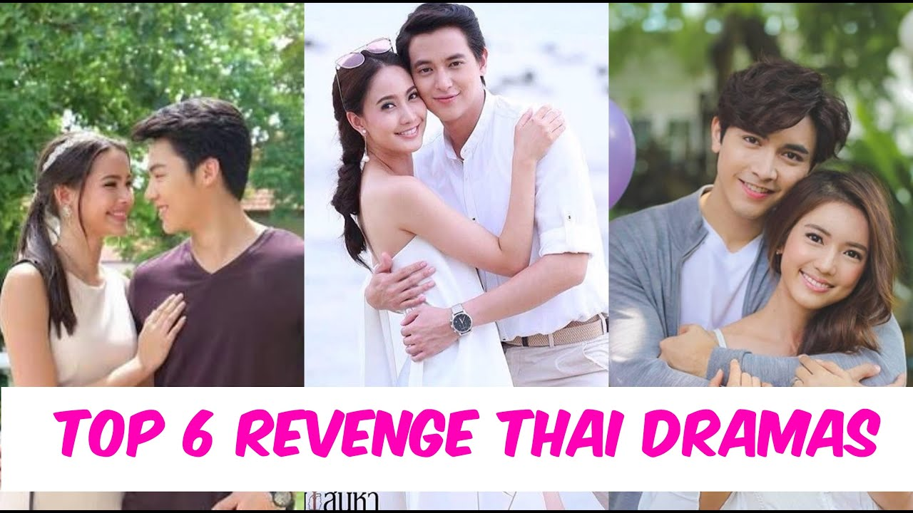 Download 6 THAI REVENGE DRAMAS MUST WATCH