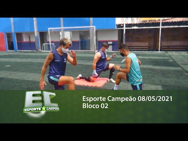 Esporte Campeão 08/05/2021 - Bloco 02