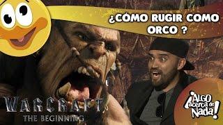 Warcraft the beginning. ¿Cómo rugir como Orco? Internautismo