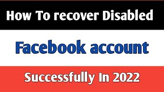 How to  Recover Disabled facebook account in 2 minutes 2019 method