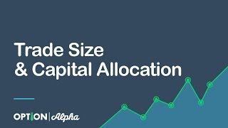 Trade Size & Capital Allocation