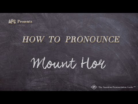 How To Pronounce Mount Hor  |  Mount Hor Pronunciation