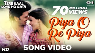 piya o re piya tere naal love ho gaya i riteish deshmukh genelia dsouza atif aslam song video