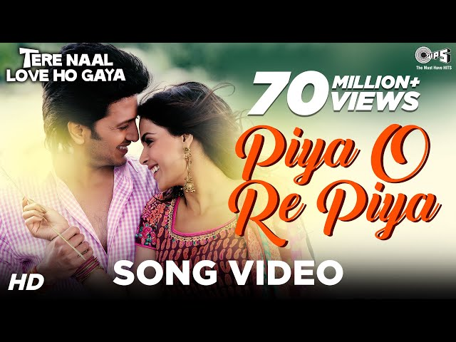 Piya O Re Piya Video Song - Tere Naal Love Ho Gaya | Riteish Deshmukh, Genelia Dsouza | Atif Aslam