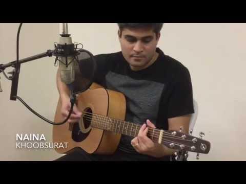 Naina - Khoobsurat : Guitar and Vocals Cover