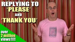 Learning English - Respond to PLEASE and THANK YOU - English Lesson with Duncan