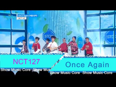 [HOT] NCT 127 - Once again (여름 방학), 엔씨티127 - Once again Show Music core 20160709