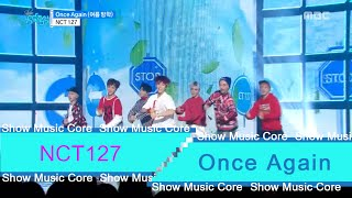 Video [HOT] NCT 127 - Once again (여름 방학), 엔씨티127 - Once again Show Music core 20160709 download MP3, 3GP, MP4, WEBM, AVI, FLV Januari 2018