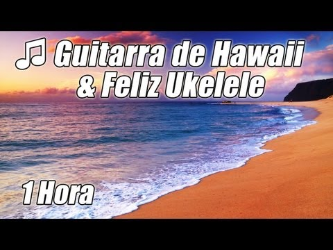 Ukelele HAWAIANO Musica Chill Out Guitarra Acustica Instrumental ...