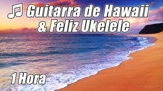 Ukelele HAWAIANO Musica Chill Out Guitarra Acustica Instrumental #1 Mejor Hora Estudio Buena Gente