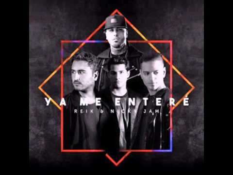 Reik Ft. Nicky Jam - Ya Me Enteré (Remix Oficial)